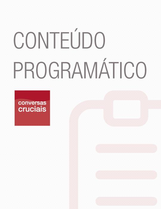 Conteudo Programático Conversas Cruciais